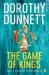 Dorothy Dunnett: The Game Of Kings: The Lymond Chronicles Book One