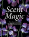 Isabel Bannerman: Scent Magic: Notes from a Gardener