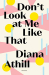 Diana Athill: Don't Look At Me Like That