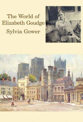 Sylvia Gower: The World of Elizabeth Goudge