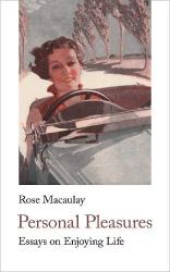 Rose Macaulay: Personal Pleasures: Essays on Enjoying Life