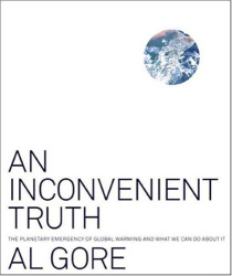 Al Gore: An Inconvenient Truth: The Planetary Emergency of Global Warming and What We Can Do About It
