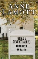 Anne Lamott: Grace (Eventually): Thoughts on Faith