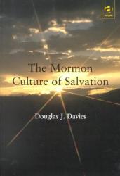 Davies: The Mormon Culture of Salvation