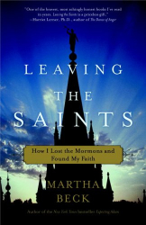 : Leaving the Saints: How I Lost the Mormons and Found My Faith