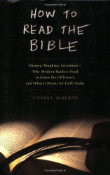 Steven L McKenzie: How to Read the Bible: History, Prophecy, Literature