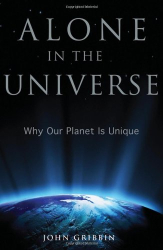 : Alone in the Universe: Why Our Planet Is Unique