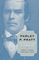 : Parley P. Pratt: The Apostle Paul of Mormonism