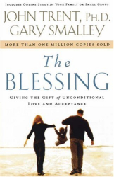 Dr. John Trent & Dr. Gary Smalley: The Blessing