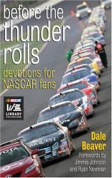 Dale Beaver: Before the Thunder Rolls: Devotions for Nascar Fans