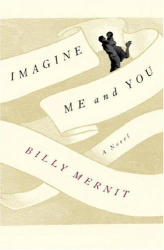 Billy Mernit: IMAGINE ME AND YOU: A NOVEL