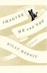 Billy Mernit: IMAGINE ME AND YOU: A NOVEL