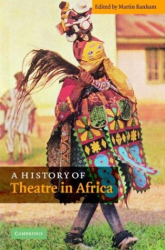 Martin Banham (Editor) : A History of Theatre in Africa