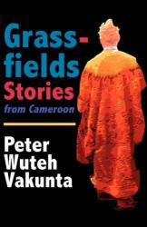 Peter W. Vakunta: Grassfields Stories from Cameroon