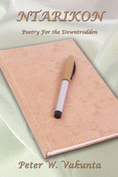 Peter Vakunta: NTARIKON: Poetry For the Downtrodden