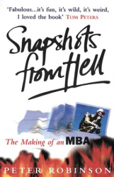 Peter Robinson: Snapshots from Hell: Making of an MBA
