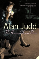 Alan Judd: The Kaiser's Last Kiss