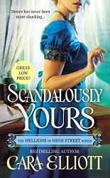 Cara Elliott: Scandalously Yours (The Hellions of High Street)