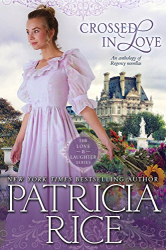 Patricia Rice: Crossed in Love (Regency Love and Laughter Book 1)