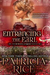 Patricia Rice: Entrancing the Earl: School of Magic #5
