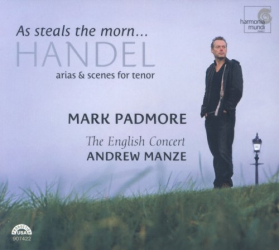 : Mark Padmore - As steals the morn (Haendel arias et scènes pour tenor et orchestre)