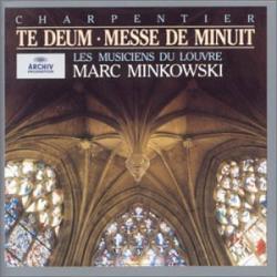 Charpentier - Te Deum / Messe de minuit: Marc Minkowski - Les musiciens du Louvre