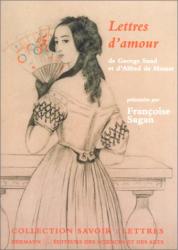Alfred de Musset: Lettres d'amour de Georges Sand et d'Alfred de Musset