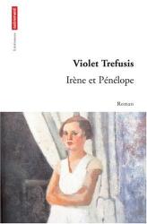 Violet Trefusis: Irène et Pénélope