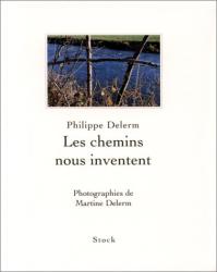 Philippe Delerm: Les Chemins nous inventent