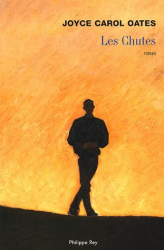 Joyce-Carol Oates: Les Chutes