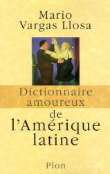 Mario Vargas Llosa: Dictionnaire amoureux de l'Amérique latine