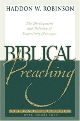 Haddon Robinson: Biblical Preaching