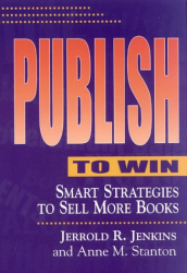 Jerrold R. Jenkins: Publish to Win: Smart Strategies to Sell More Books