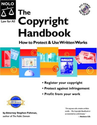 Stephen Fishman: The Copyright Handbook: How To Protect & Use Written Works