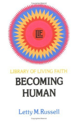 Letty M. Russell: Becoming Human (Library of Living Faith)