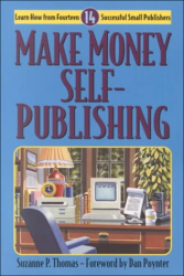 Suzanne P. Thomas: Make Money Self-Publishing : Learn How from Fourteen Successful Small Publishers