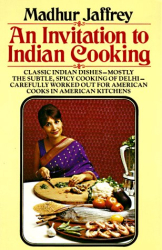 Madhur Jaffrey: An Invitation to Indian Cooking