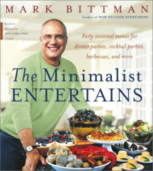 Mark Bittman: The Minimalist Entertains