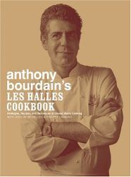 Anthony Bourdain: Les Halles Cookbook