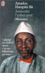 Amadou Hampate Ba: Amkoullel, l'enfant Peul