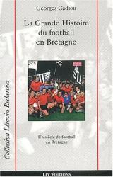 Georges Cadiou: La grande histoire du football en bretagne