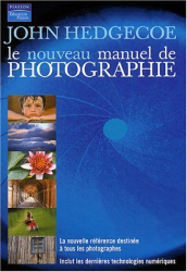 John Hedgecoe: Le nouveau manuel du photographe