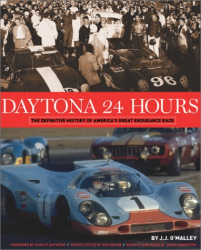 J. J. O'Malley: Daytona 24 Hours: The Definitive History of America's Great Endurance Race