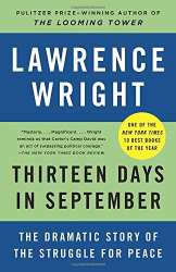 Lawrence Wright: Thirteen Days in September: The Dramatic Story of the Struggle for Peace