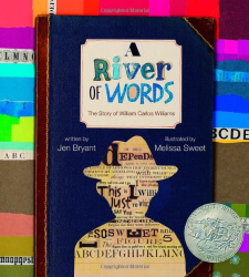 Jen Bryant: A River of Words: The Story of William Carlos Williams