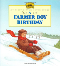 Laura Ingalls Wilder: A Farmer Boy Birthday (Little House)