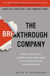 Keith R. Mcfarland: The Breakthrough Company: How Everyday Companies Become Extraordinary Performers