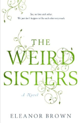 Eleanor Brown: The Weird Sisters (Kindle)