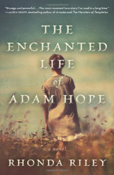 Rhonda Riley: The Enchanted Life of Adam Hope: A Novel