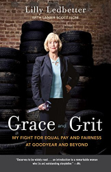 Lilly Ledbetter: Grace and Grit: My Fight for Equal Pay and Fairness at Goodyear and Beyond